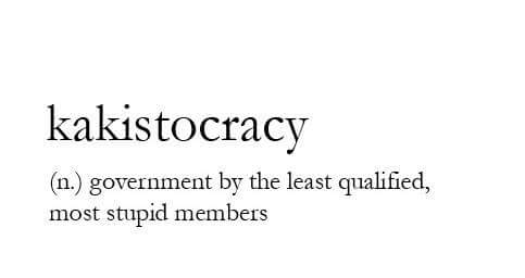 Kakistocracy: A word we need to revive