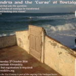 "Alexandria and the ""Curse"" of Nostalgia (Second symposium of the City Dialogue Series)"